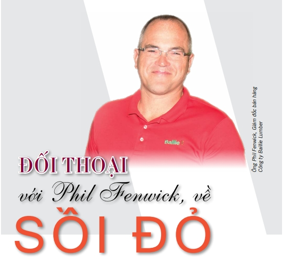 Đối thoại với Phil Fenwick về gỗ Sồi đỏ